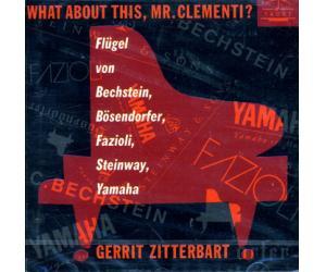 What About This,MR.Clementi?「这样如何?克莱曼第先生!」/ 格瑞特.齐特巴尔特   TACET34